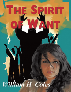 The Spirit Of Want by William H. Coles